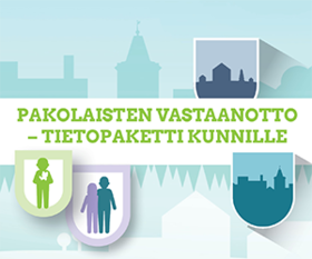 Informationspaketet mottagande av flyktingar, länk: tem.fi/sv/informationspaketforkommuner
